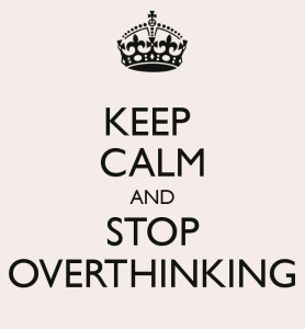 keep-calm-and-stop-overthinking-8