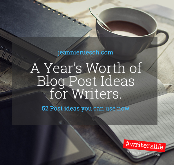 52 Blog Post Ideas for writers | a year's worth of blog post topics
